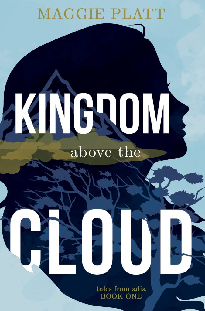 "An #IndieApril #WyrdAndWonder Book Spotlight | ""Kingdom Above the Cloud"" (Tales from Adia: Book One) by Maggie Platt"