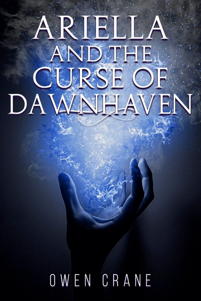 "A #WyrdAndWonder Book Review | ""Ariella and the Curse of Dawnhaven"" (Dawnhaven: Book One) by Owen Crane"
