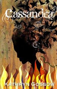Cassandra by Kathryn Gossow