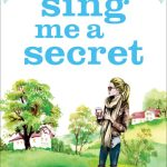 Sing Me A Secret by Julie Houston