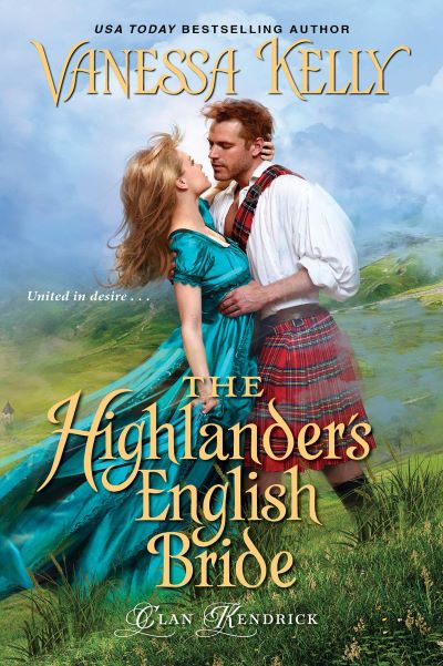 "#SaturdaysAreBookish | ""The Highlander's English Bride"" (Clan Kendrick, Book Three) by Vanessa Kelly"