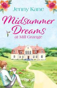 Midsummer Dreams at Mills Grange by Jenny Kane