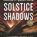 Solstice Shadows by Avanti Centrae