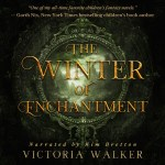 The Winter of Enchantment by Victoria Walker