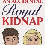 An Accidental Royal Kidnap by Paul Mathews