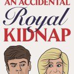 An Accidental Royal Kidnap by Paul Mathews