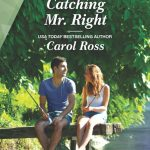 Catching Mr Right by Carol Ross