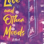 Love and Other Moods by Crystal Z. Lee