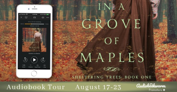 In a Grove of Maples audio blog tour banner provided by Audiobookworm Promotions and is used with permission.