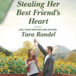 Stealing Her Best Friend's Heart by Tara Randel