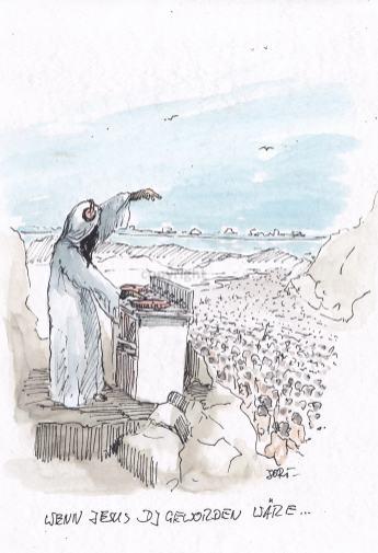 Jesus und so... Wenn Jesus DJ geworden wäre...