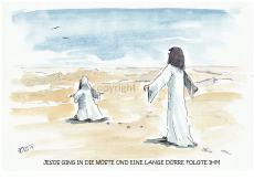 Jesus ging in die Wüste...