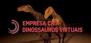 Empresa cria dinossauros virtuais