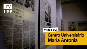 Visite a USP: patrimônio cultural, Maria Antonia foi palco de disputas políticas