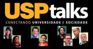 Autismo, alimentos e crise ambiental fecham a programação do USP Talks 2019