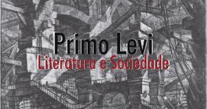 O legado e as memórias de Primo Levi