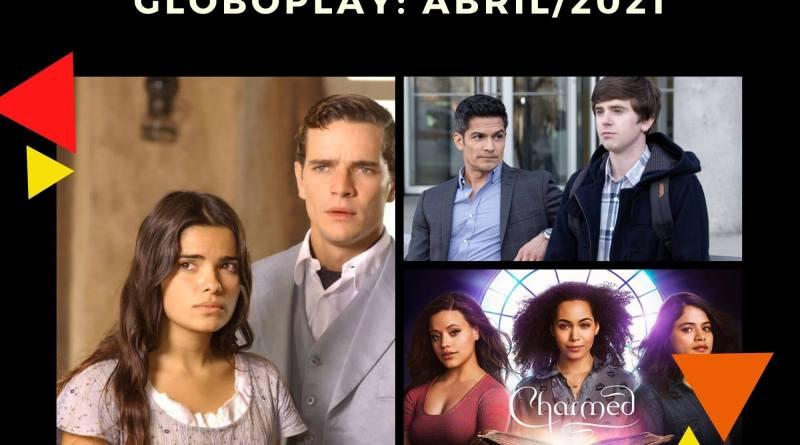 Globoplay: novidades abril 2021