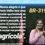 Vereadora Ada Dantas comemora decisão de Bolsonaro em asfaltar BR-319