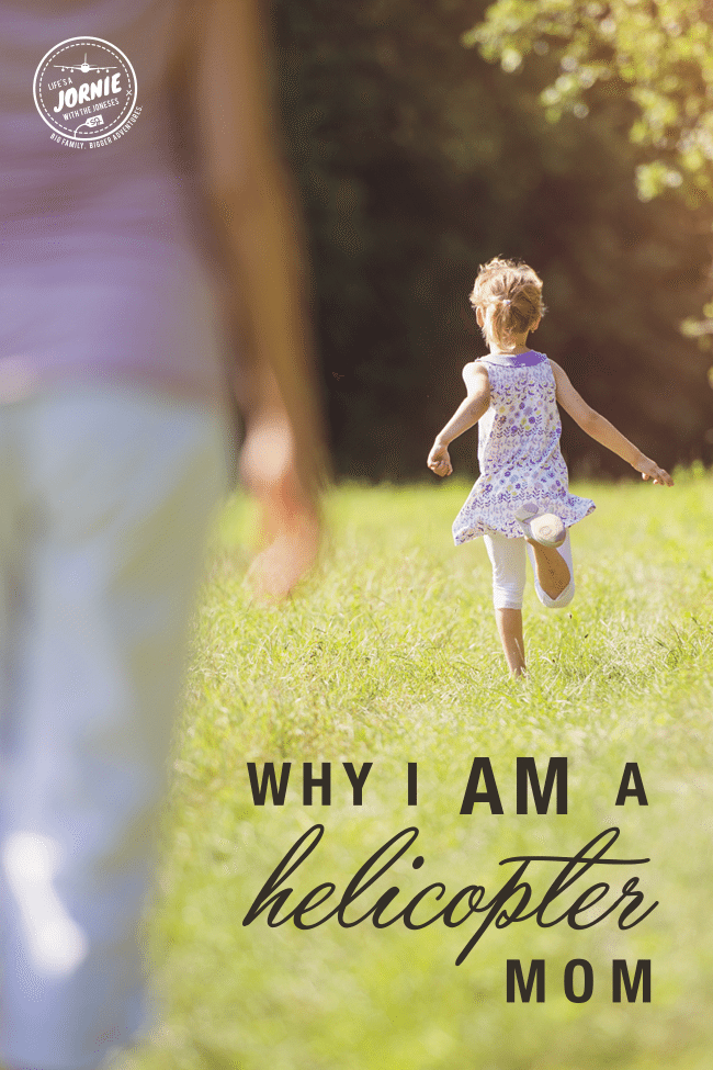 Why I AM a Helicopter Mom