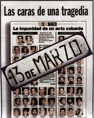 Cartel del Remolcador 13 de Marzo, que expone la tragedia de los 37 niños y adultos que perecieron, a causa de los servidores del castrismo, comandados por Fidel Castro.