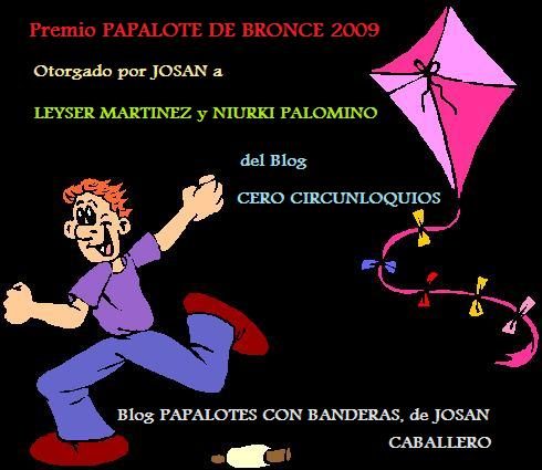 Premio Papalote de Bronce 2009, para el Blog Cero Circunloquios, de Ley Martínez y Niurki Palomino.