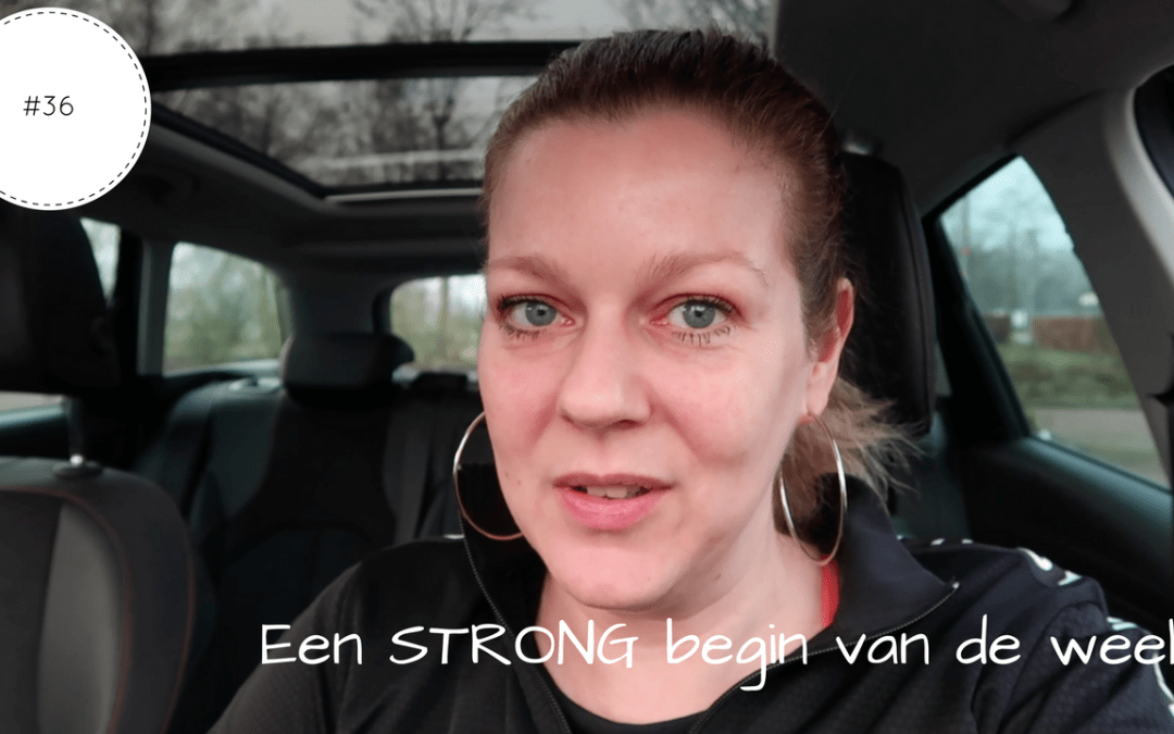 Een STRONG begin van de week | Vlog #36