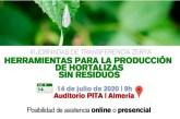 Día 14 de julio. Herramientas para la producción de hortalizas sin residuos