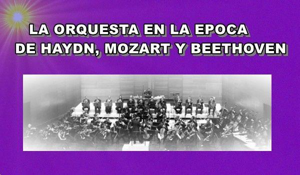 La orquesta en la época de Haydn, Mozart y Beethoven