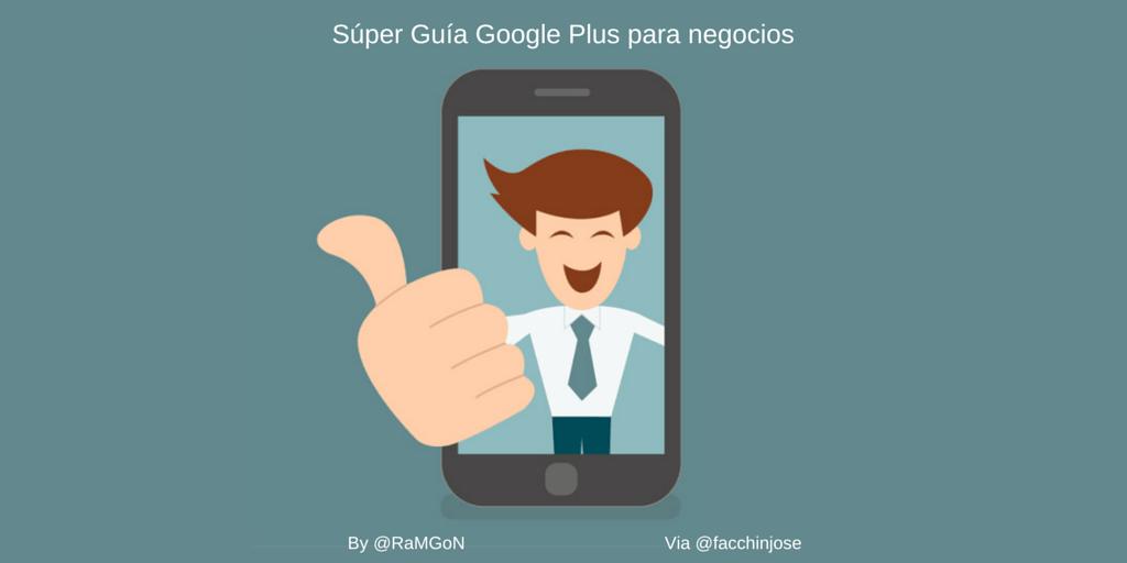 Súper Guía para gestionar la presencia en Google Plus de tu negocio
