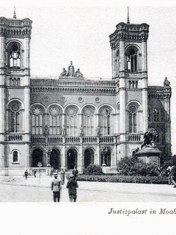 Berlin 1905, Justizpalast Moabit