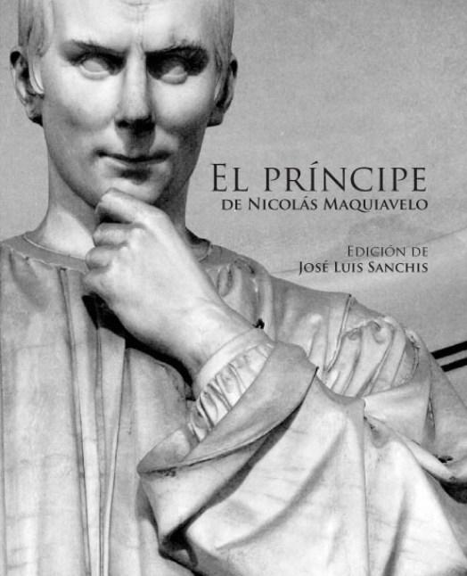 El Príncipe de Maquiavelo. Edición de Jose Luis Sanchis