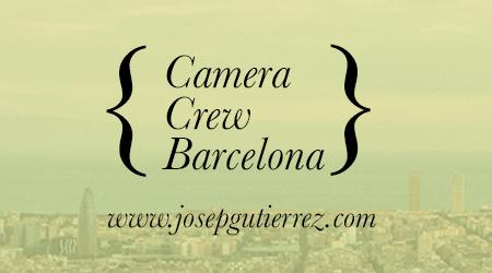 Camera Crew Barcelona www.josepgutierrez.com