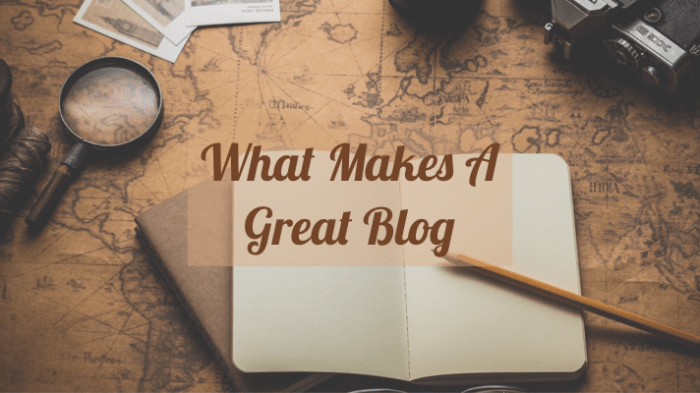 What Makes A Great Blog