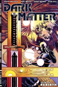 May 22, 2012: Running The Miniseries Marathon!  And The Dark Matter Tpb Is On Its Way!