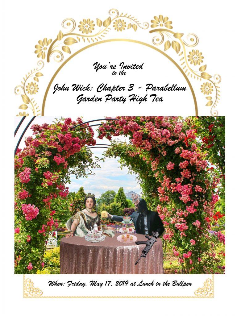 May 17, 2019: John Wick Chapter 3 – Parabellum Garden Party High Tea!