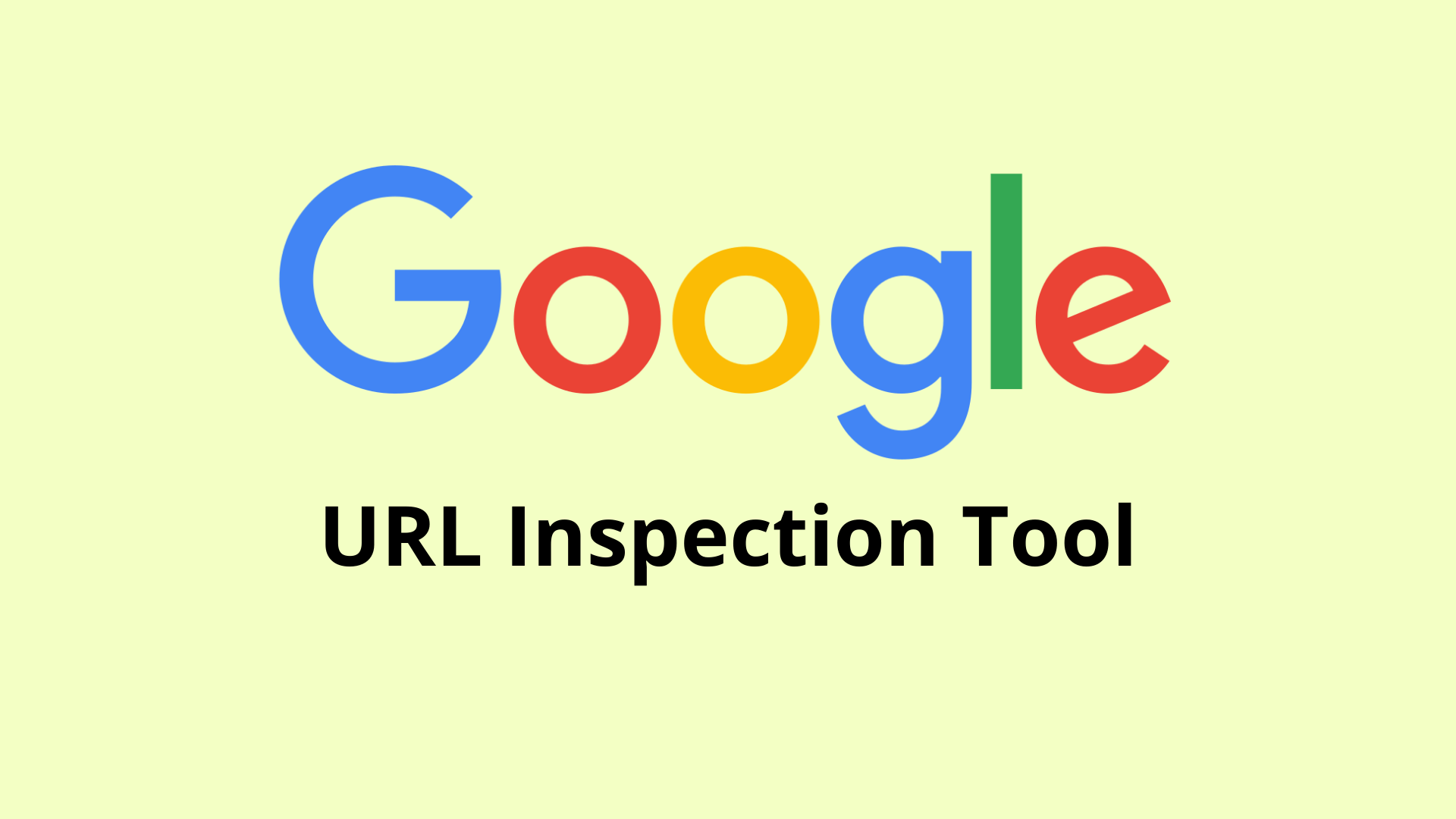 Google URL Inspection Tool