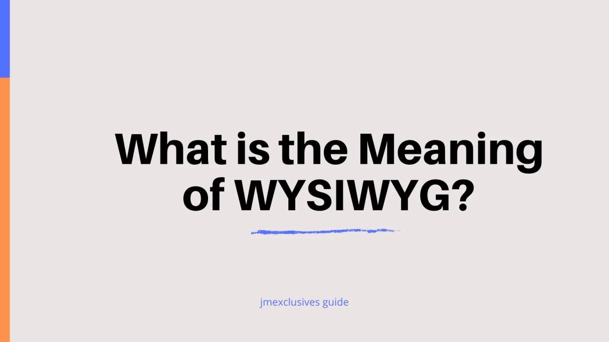 WYSIWYG Meaning