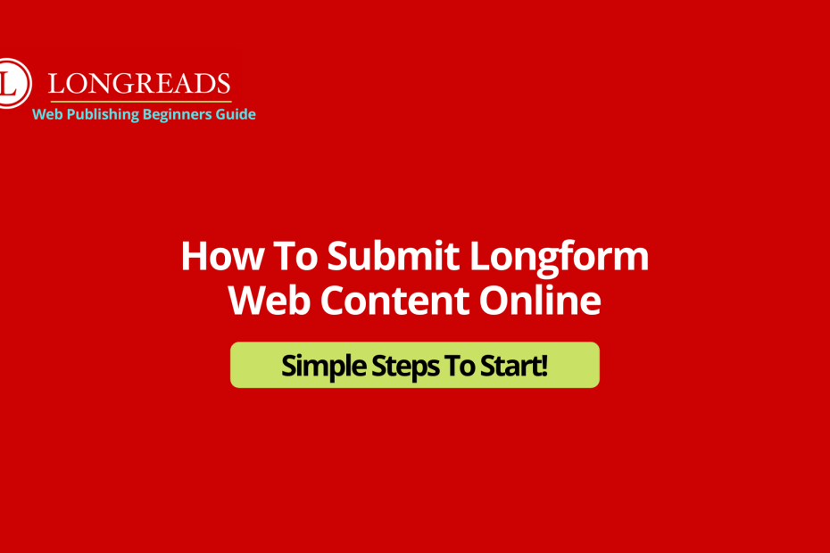 How to Submit Longreads Online
