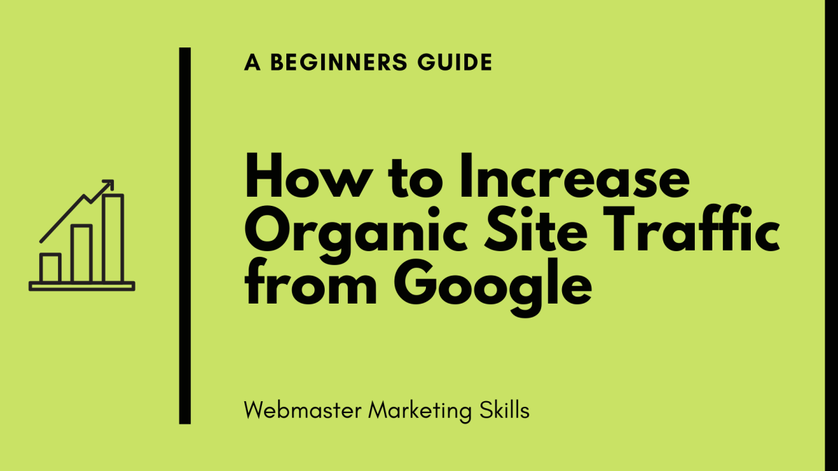 How to Increase Organic Site Traffic from Google