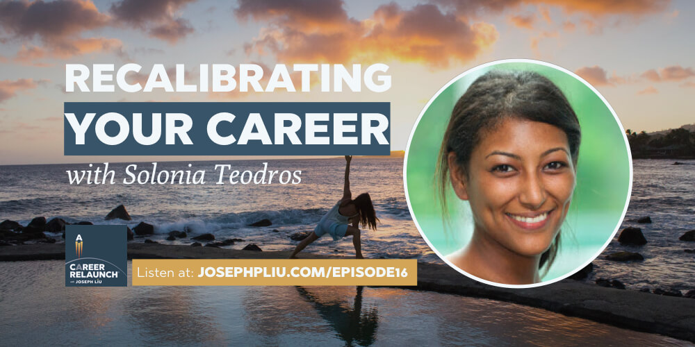 Recalibrating Your Career, with Solonia Teodros- CR016
