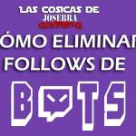 Cómo eliminar follows de bots en Twitch