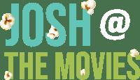 Josh At The Movies