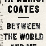 """Review/Blurb """"Between the World and Me"""""""