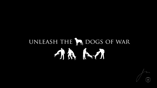 unleash-the-dogs-of-war