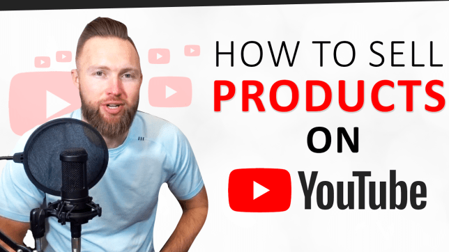 how to sell products on youtube