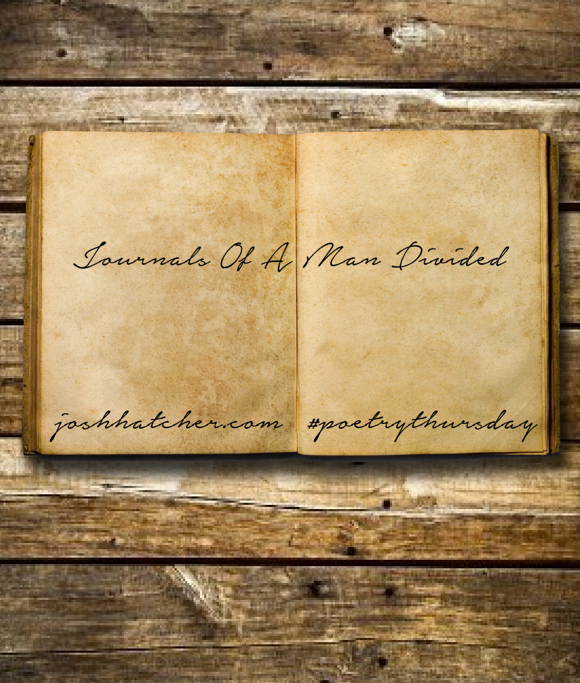 Journals of a man divided – #poetrythursday