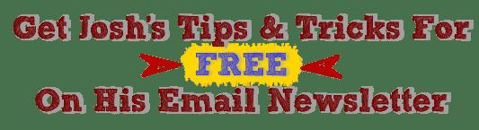 josh's tips & tricks headline