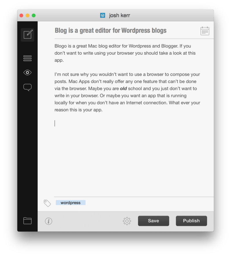 Blogo is a great editor for Wordpress blogs - Josh Kerr