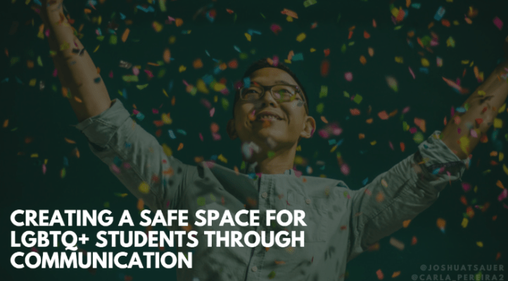 Presentation Creating a Safe Space for LGBTQ+ Students Through Communication