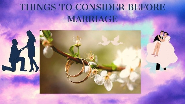 5 KEY THINGS TO CONSIDER BEFORE MARRIAGE